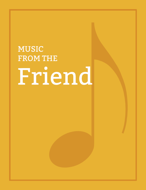 Music from the Friend (1971–Present)