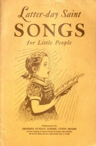 Latter-day Saint Songs for Little People (1945)