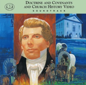 Doctrine and Covenants and Church History Video Soundtrack (1999)