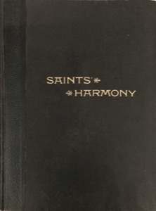The Saints' Harmony, Also the Saints' Harp (RLDS, Replica) (1889)